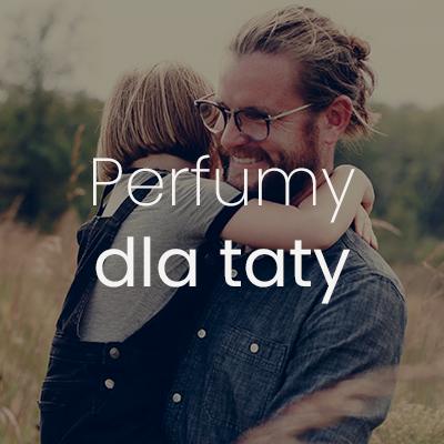 perfumy dla taty